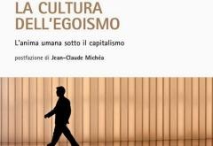 Castoriadis, La cultura dell'egoismo